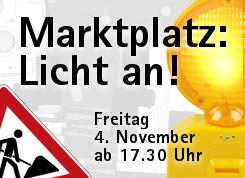 Marktplatz: Licht an!